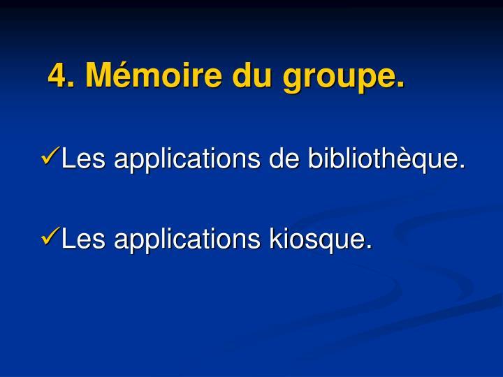 4. Mémoire du groupe.