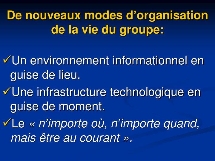 De nouveaux modes d'organisation de la vie du groupe: