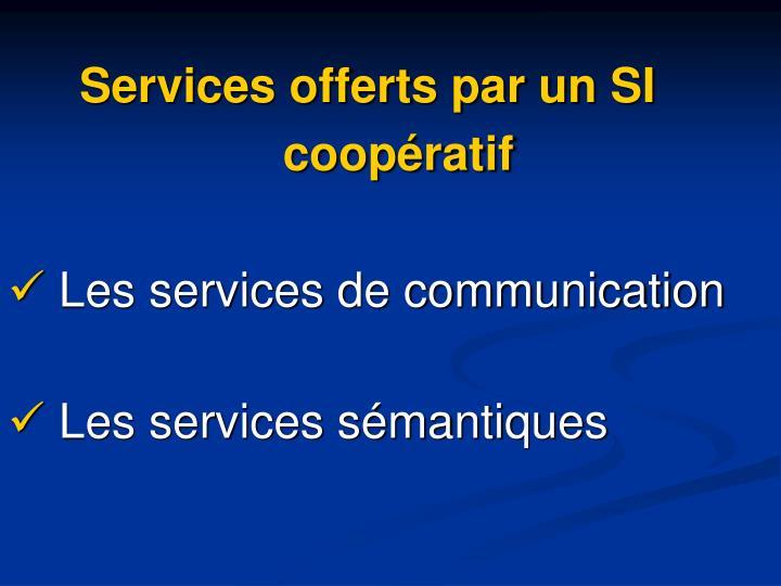 Services offerts par un SI coopératif