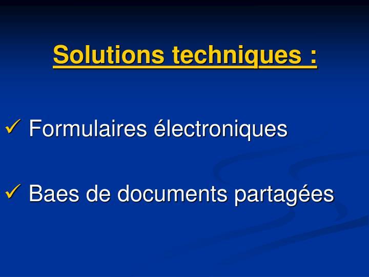 Solutions techniques: