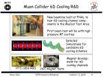 muon collider 6d cooling r d