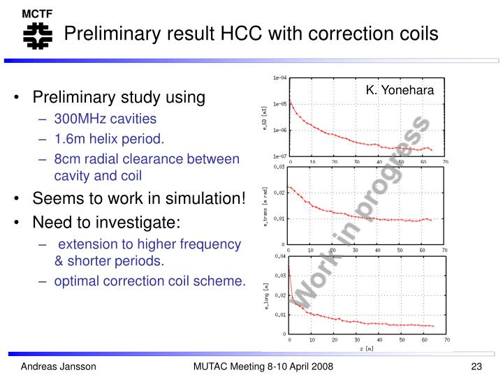Preliminary result HCC with correction coils