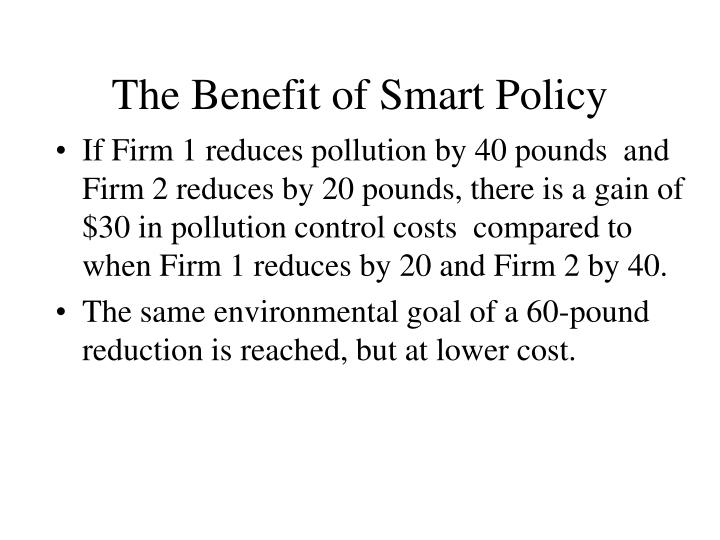 The Benefit of Smart Policy