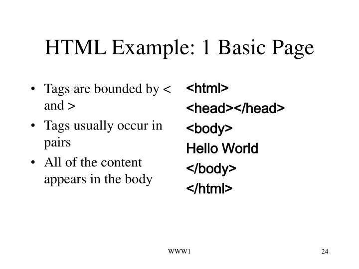 Tags are bounded by < and >