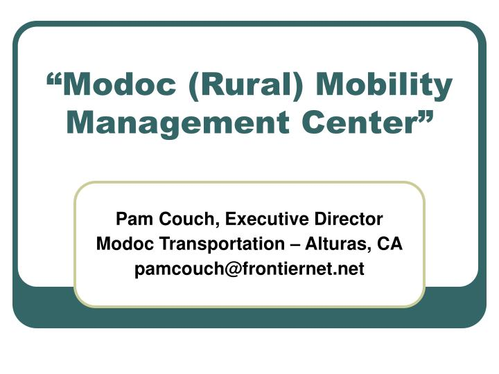 Modoc rural mobility management center