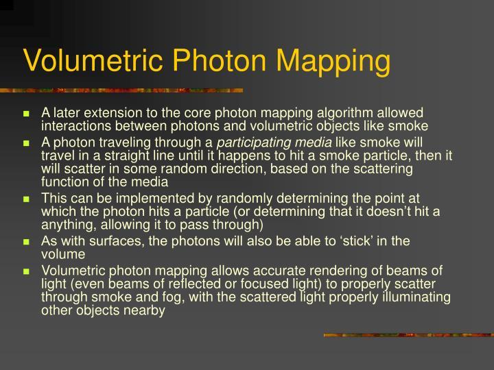 Volumetric Photon Mapping
