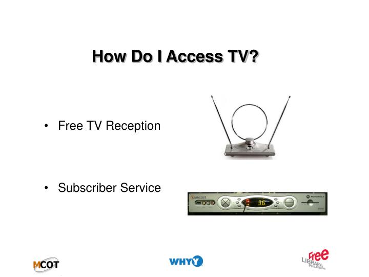 How Do I Access TV?