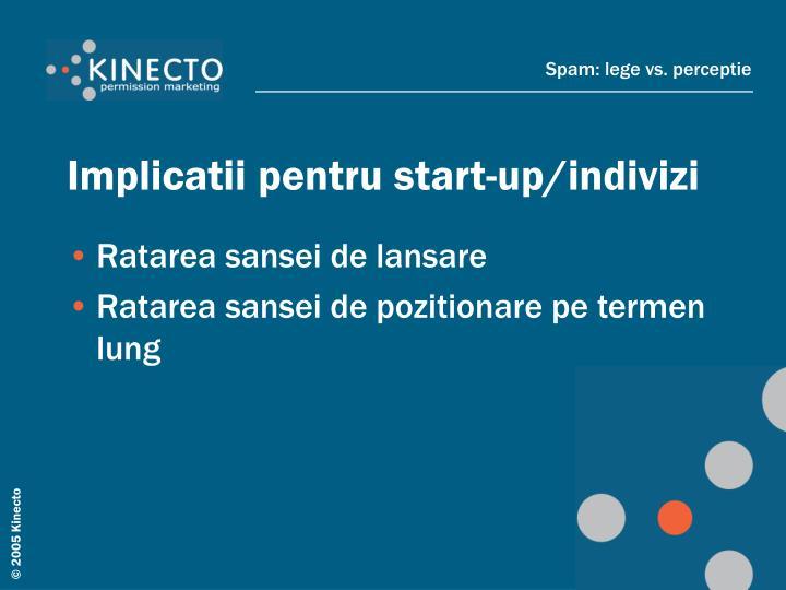 Implicatii pentru start-up/indivizi