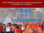 what projects have the consejos comunales launched in venezuela