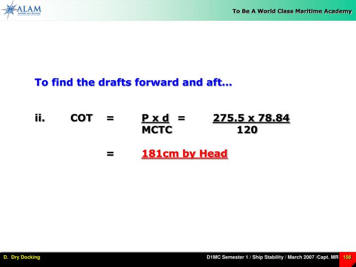 To find the drafts forward and aft…
