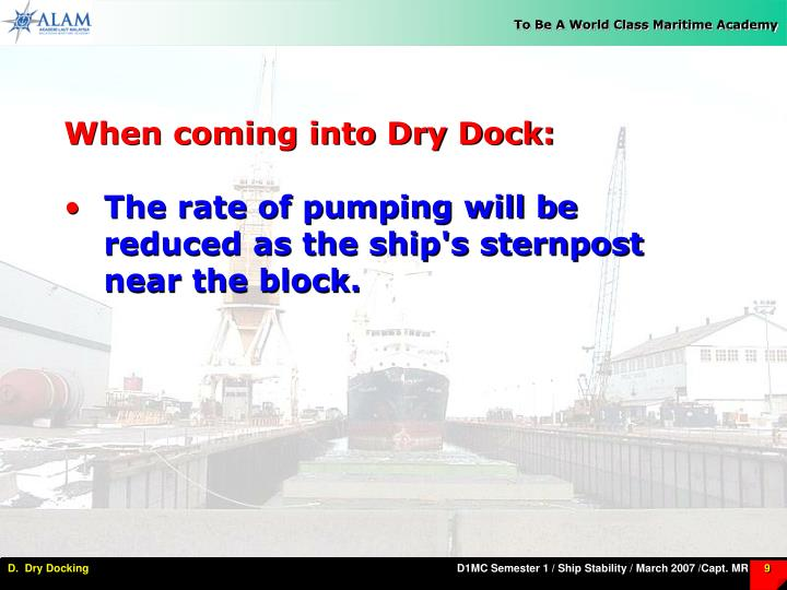 When coming into Dry Dock: