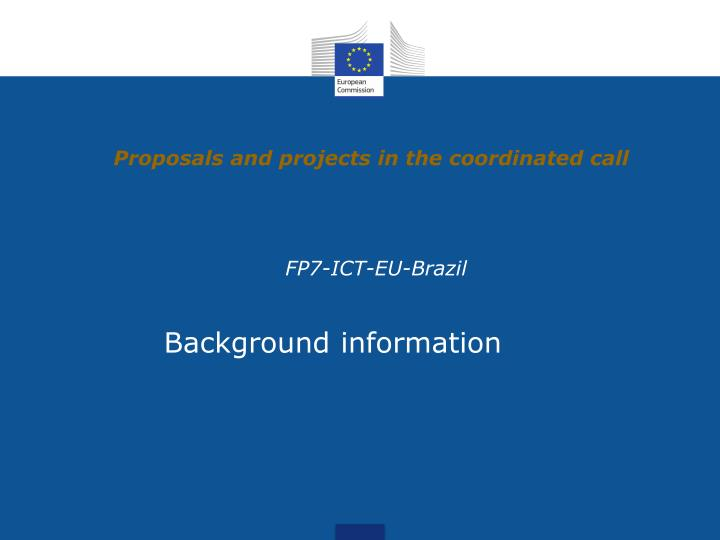 Proposals and projects in the coordinated call