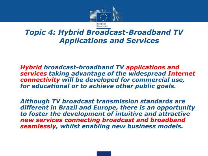 Topic 4: Hybrid Broadcast-Broadband TV