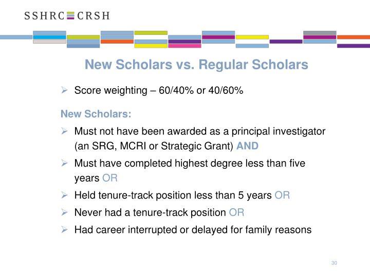 New Scholars vs. Regular Scholars