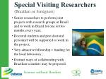 s pecial visiting researchers brazilian or foreigners