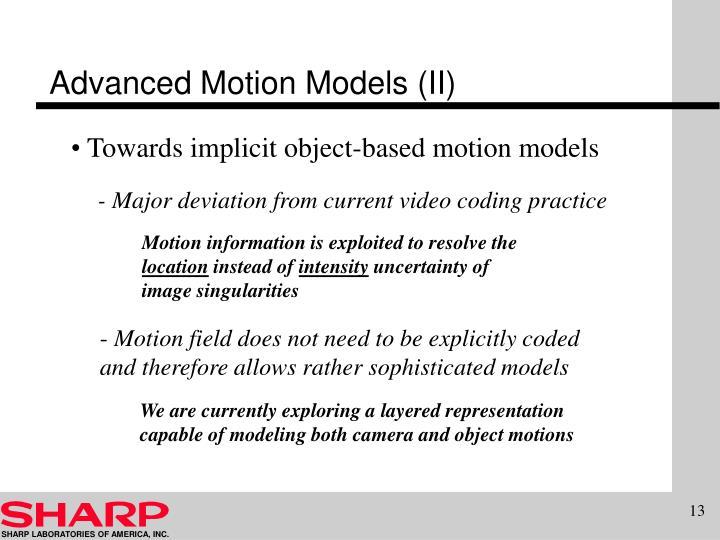 Advanced Motion Models (II)