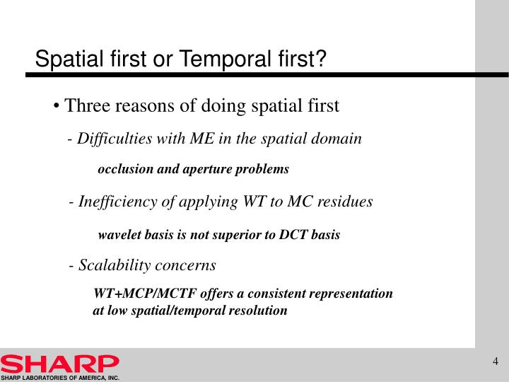 Spatial first or Temporal first?
