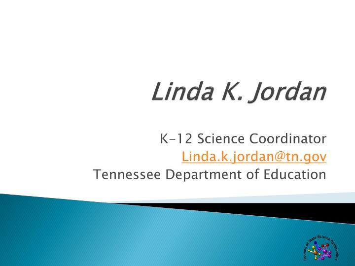 Linda K. Jordan