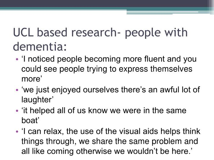 UCL based research- people with dementia: