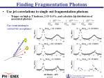 finding fragmentation photons