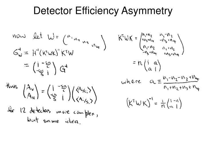 Detector Efficiency Asymmetry