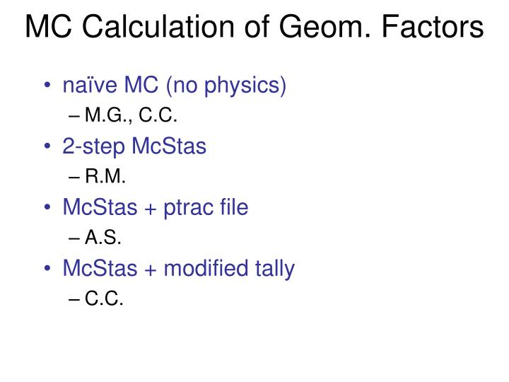 MC Calculation of Geom. Factors