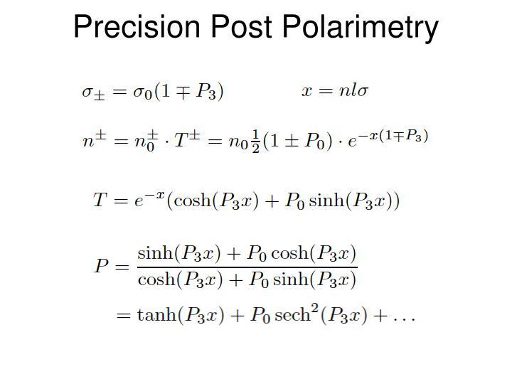 Precision Post Polarimetry