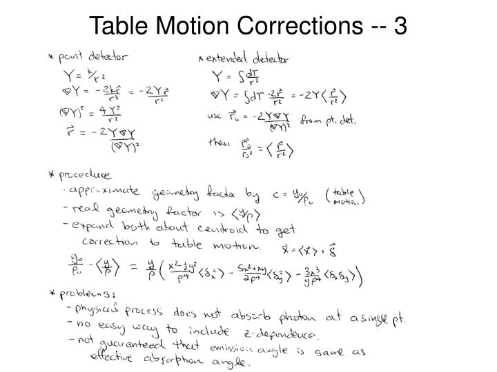 Table Motion Corrections -- 3