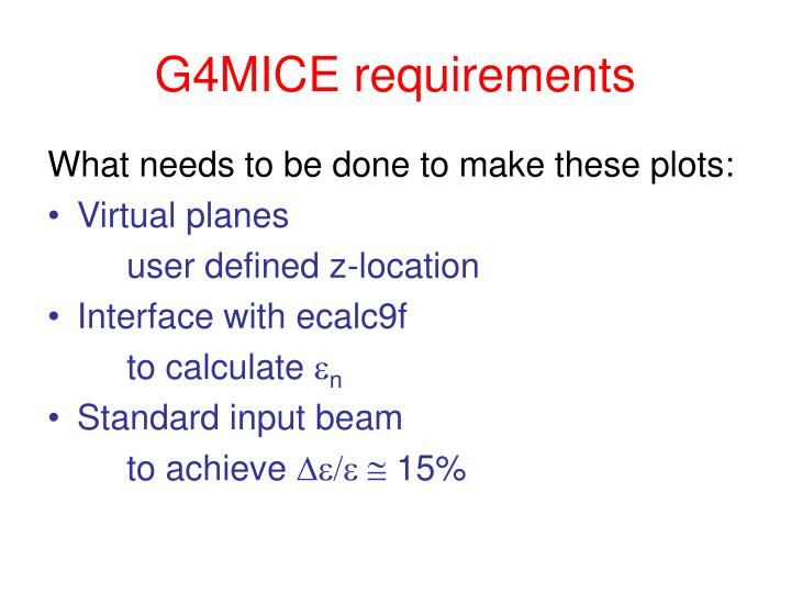 G4MICE requirements