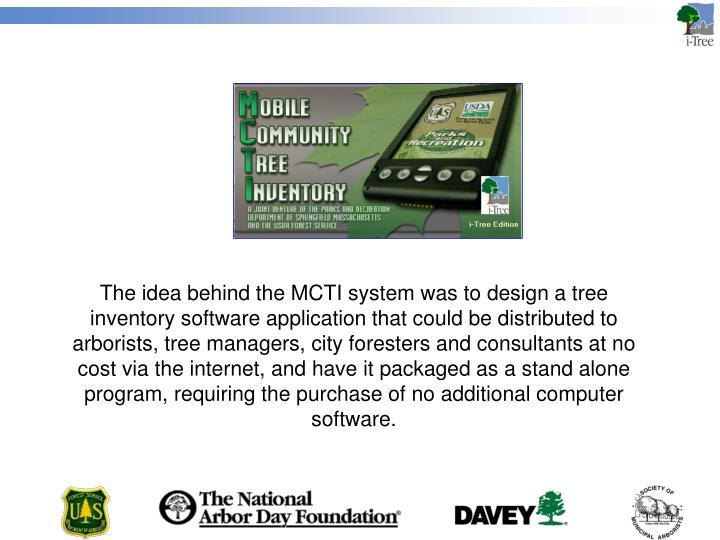 The idea behind the MCTI system was to design a tree inventory software application that could be di...