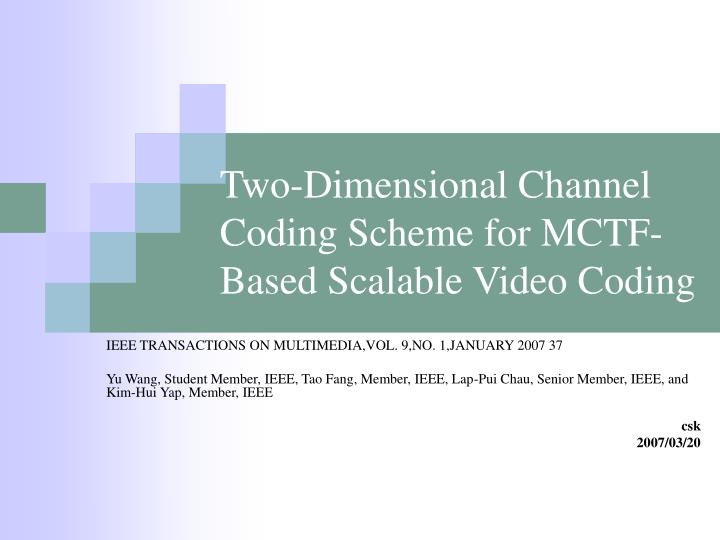 Two dimensional channel coding scheme for mctf based scalable video coding