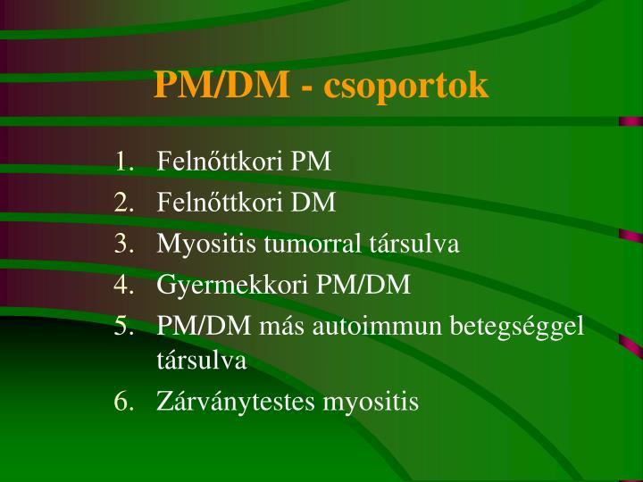 PM/DM - csoportok