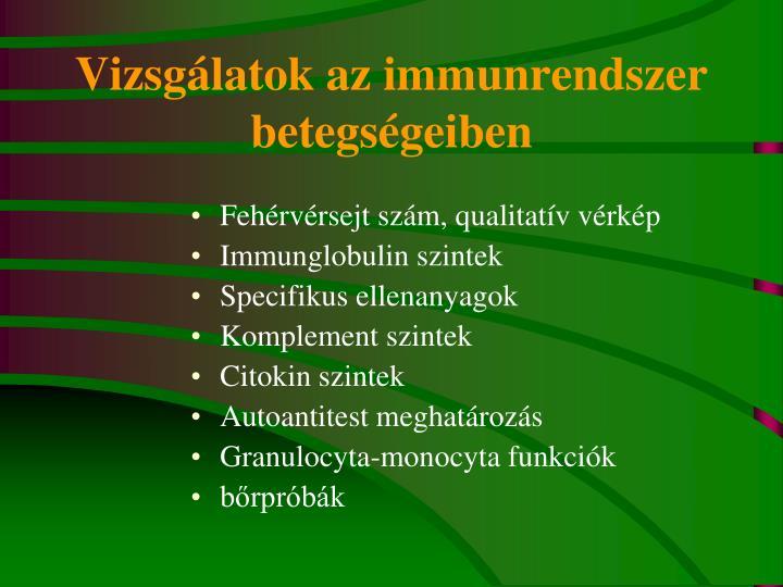 Vizsgálatok az immunrendszer betegségeiben