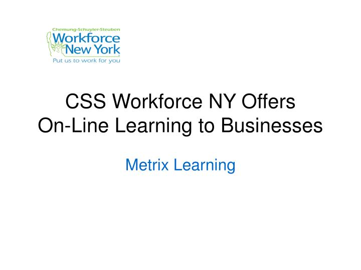 Css workforce ny offers on line learning to businesses