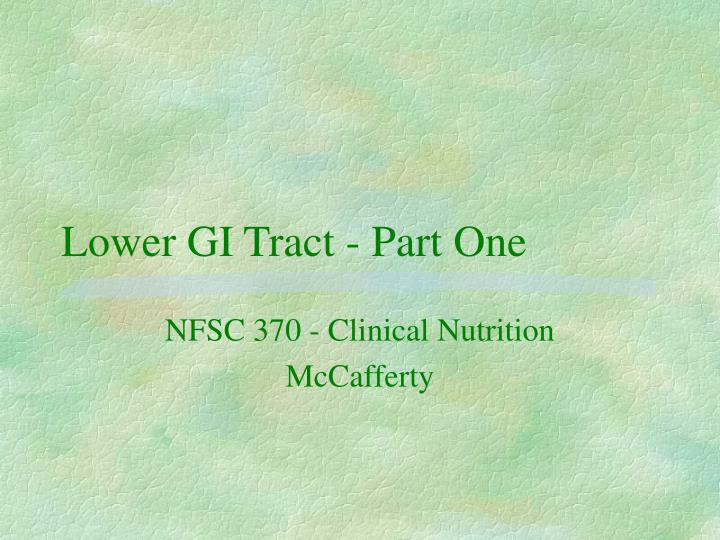 Lower gi tract part one