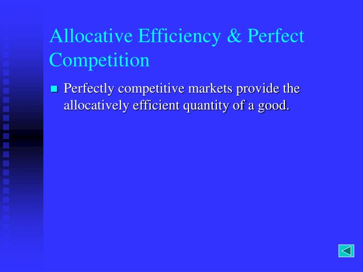 Allocative Efficiency & Perfect Competition