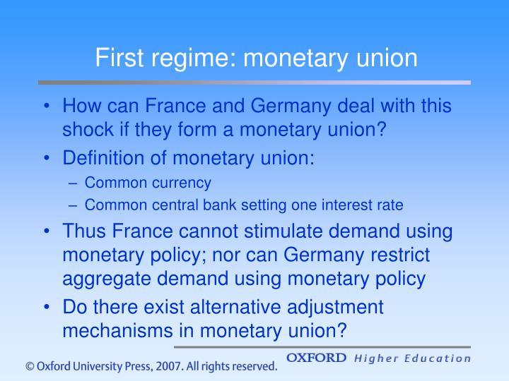 First regime: monetary union