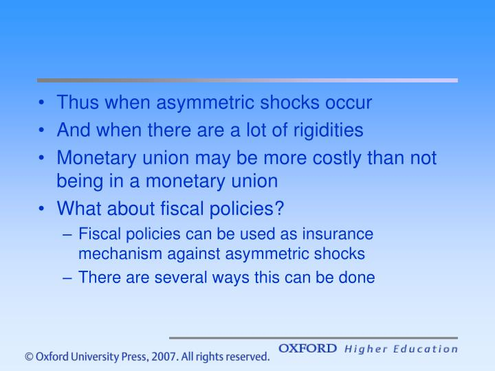 Thus when asymmetric shocks occur