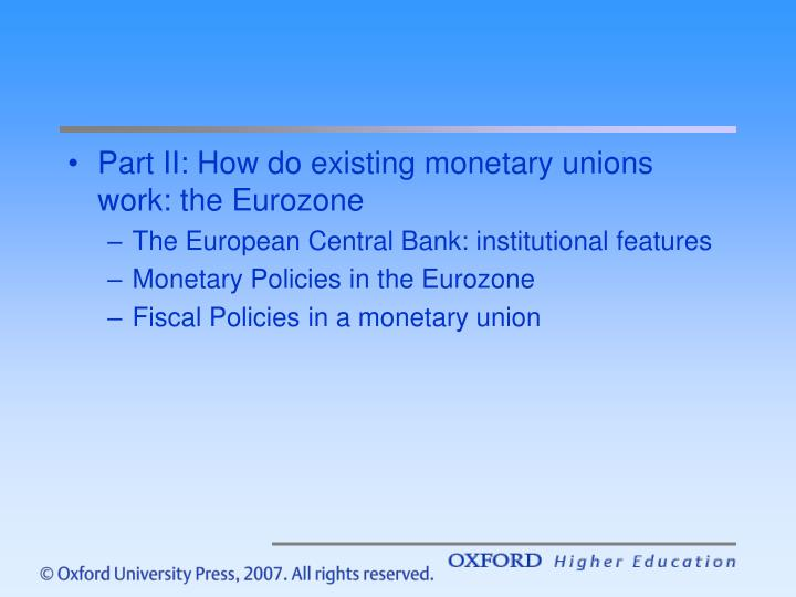 Part II: How do existing monetary unions work: the Eurozone