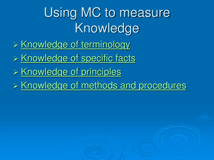 Using mc to measure knowledge