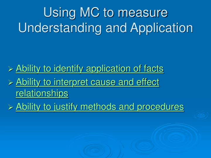 Using MC to measure Understanding and Application