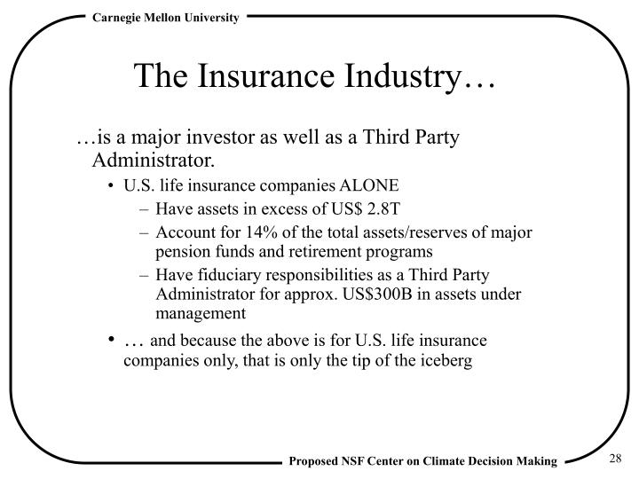 The Insurance Industry…