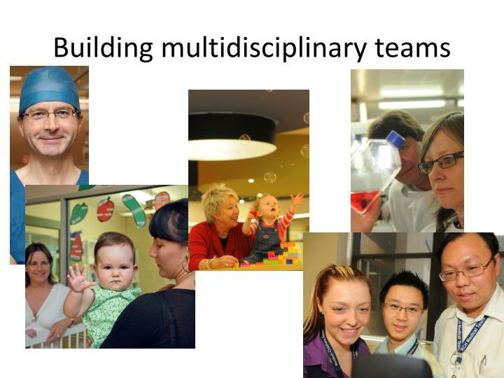 Building multidisciplinary teams