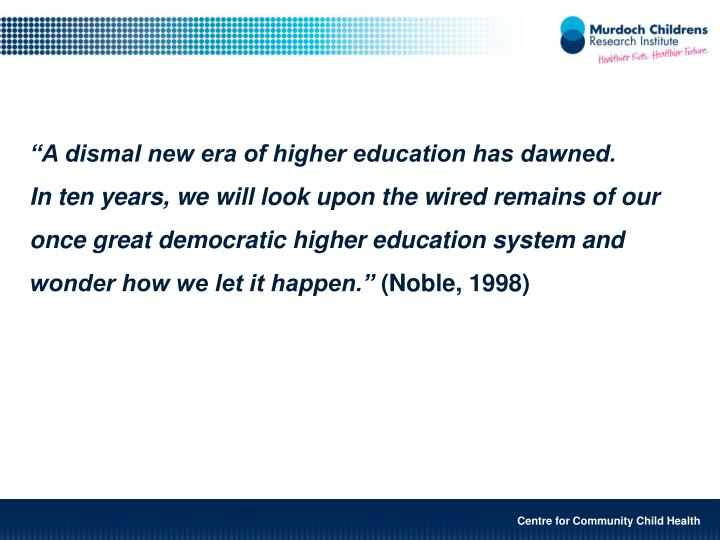 """""""A dismal new era of higher education has dawned."""