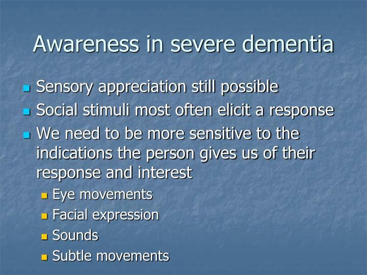 Awareness in severe dementia