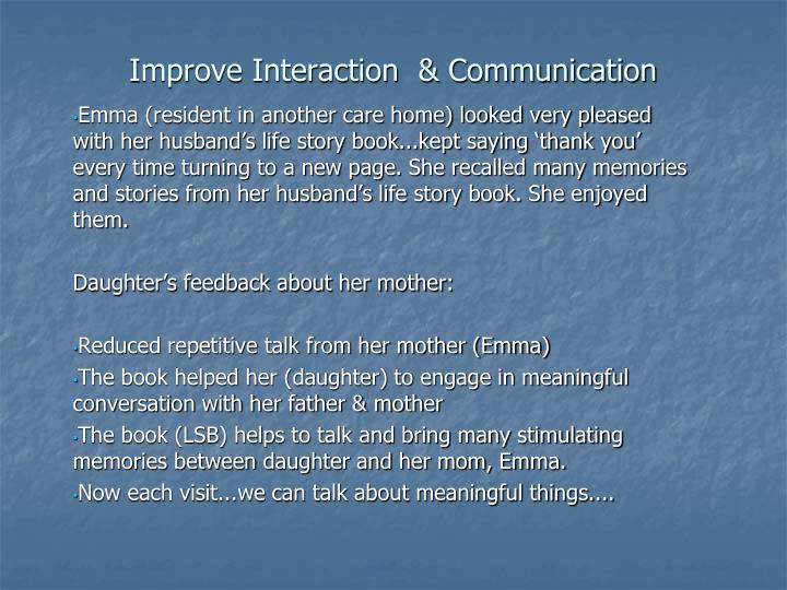 Improve Interaction  & Communication