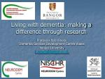 living with dementia making a difference through research