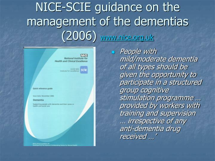 NICE-SCIE guidance on the management of the dementias (2006)