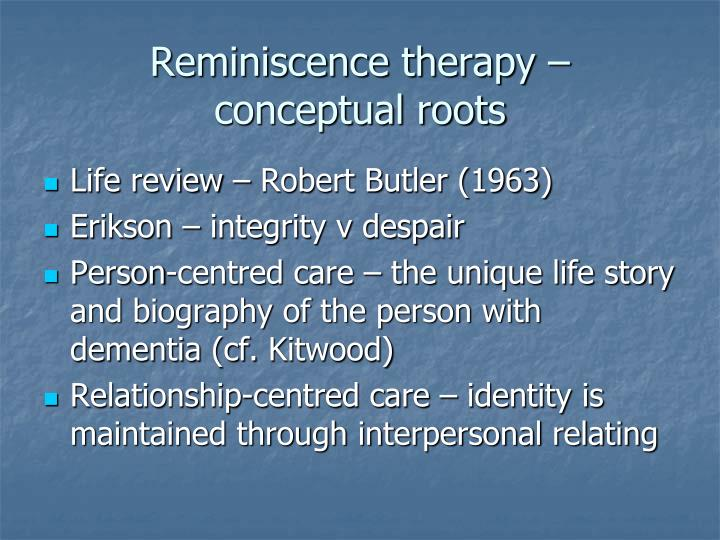 Reminiscence therapy –