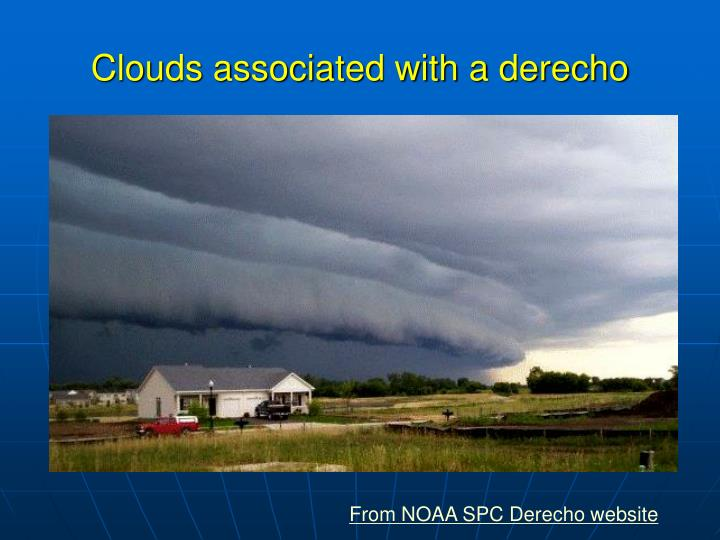 Clouds associated with a derecho